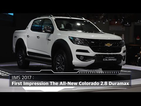 IIMS 2017 : First Impression The All New Colorado 2.8 Duramax I OTO.com