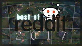 Best Of Reddit 2017 | Highlight Plays Of /r/leagueoflegends | League Of Legends