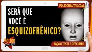 Será que Você é Esquizofrênico? Faça o Teste | PoligoPocket