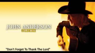 """John Anderson - """"Don't Forget To Thank The Lord"""""""