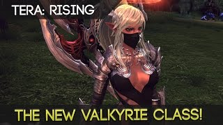 (F2P MMORPG) TERA  - Testing Out The New Valkyrie Class!