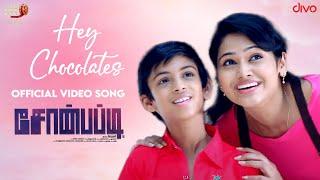 Hey Chocolates  - Soan Papdi | Video Song | Sivani