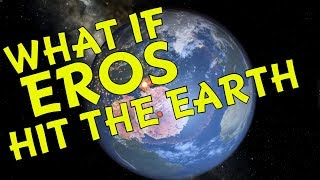 WHAT IF EROS hit the Earth
