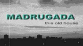 Madrugada    This Old House
