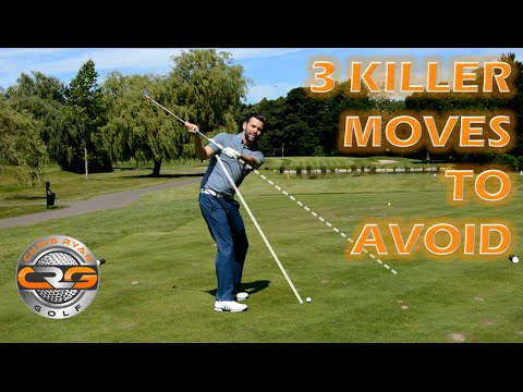 AVOID THESE 3 KILLER MOVES IN THE GOLF SWING