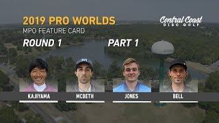 2019 PDGA Pro Worlds - MPO - Round 1 Part 1 - Kajiyama, McBeth, Jones, Bell