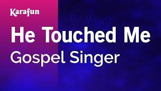Gambar cover Karaoke He Touched Me - Gospel Singer *