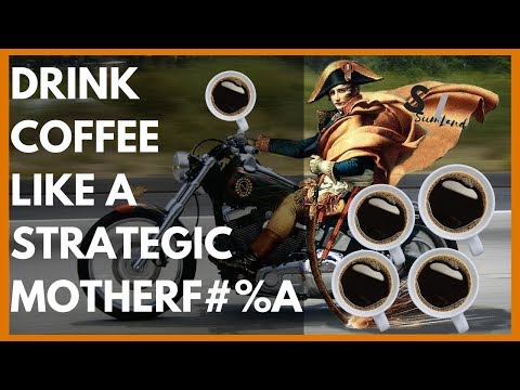 DON'T DRINK COFFEE UNTIL YOU WATCH THIS (How to Drink Coffee Properly Like a Strategic MotherF#%ka)