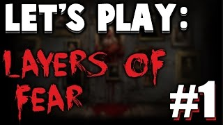 Let's Play: Layers of Fear | A New Adventure