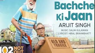 Bachche Ki Jaan full song with lyrics - 102 Not Out 2018