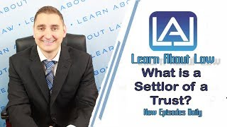 What is a Settlor of a Trust? Learn About Law