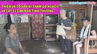 Thiện và Cô Vân đến thăm 11 gia đình nghèo, hỗ trợ cất nhà tình thương   CSQMT 24/4/2019