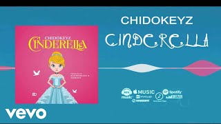 Chidokeyz   Cinderella [Official Audio]