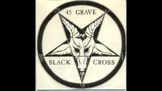 "45 Grave - Black Cross [7""]"