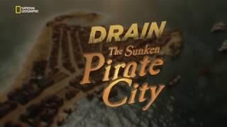 Осушить Океан  Затонувший Город Пиратов 2018 HD  National Geographic