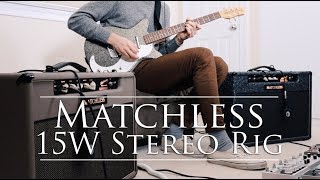 The Ultimate Stereo Guitar Rig?   Dual Matchless 15W Amp WetDry Setup