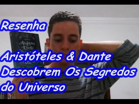 Resenha - Aristóteles & Dante Descobrem Os Segredos do Universo | Por Junior Costa