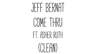 Jeff Bernat - Come Thru Ft. Asher Roth (Clean)