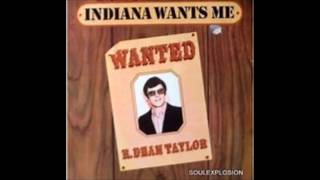 Indiana Wants Me   R Dean Taylor