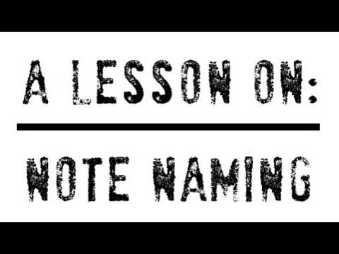 A Quick Lesson on Naming Notes