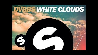 DVBBS   White Clouds (Original Mix)