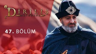 episode 47 from Dirilis Ertugrul