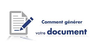Comment générer votre document