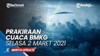 Peringatan Dini Cuaca Ekstrem 3 Maret 2021, BMKG: 23 Wilayah Potensi Hujan Lebat Disertai Petir