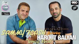"Harout Balyan feat. Sammy Flash - ""Yerazis Mech"""