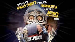 """Was Trump's inauguration predicted by Achmed The Dead Terrorist?  Unhinged In Hollywood JEFF DUNHAM"""""""