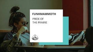 """Funkmammoth - """"Pride of the Prairie"""""""