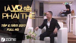 Là Vợ Phải Thế | Tập 6 | Phần 2 (20/06/2017)