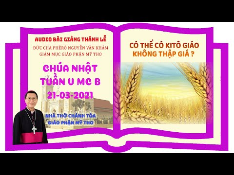 Đức Cha Phêrô suy niệm CN V MC B: CÓ THỂ CÓ KITÔ GIÁO KHÔNG THẬP GIÁ?