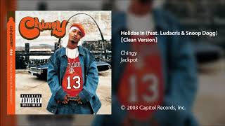 Chingy - Holidae In (feat. Ludacris & Snoop Dogg) [Clean Version]