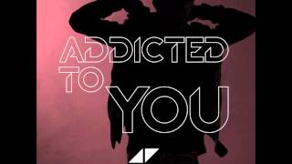 Avicii - Addicted to you TH Remix/Remake