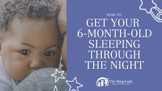 HOW TO GET YOUR 6 MONTH OLD SLEEPING THROUGH THE NIGHT