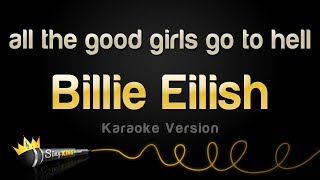 Billie Eilish   All The Good Girls Go To Hell (Karaoke Version)