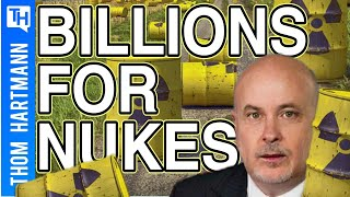 Billion Dollar Nuclear Industry Could Make 2020 Even Hotter (w/ Mark Pocan)