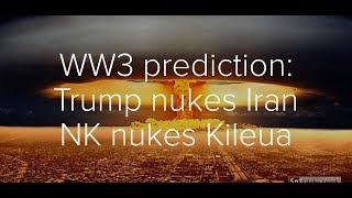 END TIMES: Prediction:  Trump nukes Iran then NK nukes Hawaii