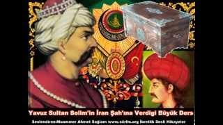 yavuz sultan selimin şah ismail e verdigi büyük ders ibretlik hikayeler muammer ahmet sağlam