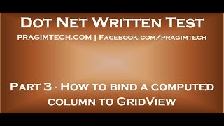 Part 3   How to bind a computed column to GridView