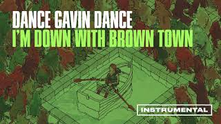 Dance Gavin Dance - I'm Down With Brown Town (Instrumental)