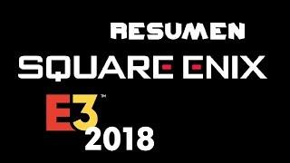 RESUMEN CONFERENCIA SQUARE ENIX E3 2018