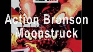Action Bronson - Moonstruck