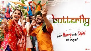 Butterfly Song Lyrics | Jab Harry Met Sejal | Shahrukh Khan | Anushka Sharma