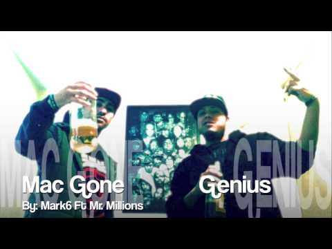 Mac Gone Genius By Mark6 Ft Mr Millions
