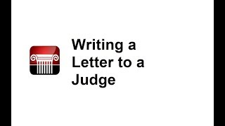 Lessons in Law - Writing a Letter to a Judge
