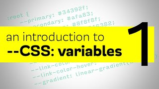CSS Variables - An introduction to CSS custom properties