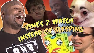 Vines 2 Watch Instead of Sleeping REACTION!