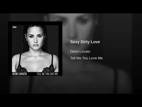 Sexy dirty love demi lovato lyrics